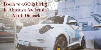 Bosch ve e.GO iş birliği ile Almanya Aachen'da... Akıllı Otopark