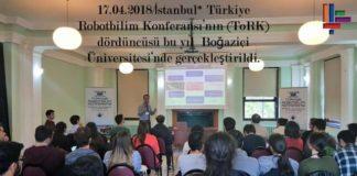 17.04.2018/İstanbul*Türkiye Robotbilim Konferansı'nın (ToRK) dördüncüsü bu yıl Boğaziçi Üniversitesi'nde gerçekleştirildi.