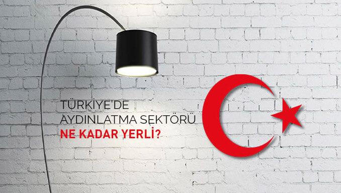 turkiyede-aydinlatma-sektoru-ne-kadar-yerli