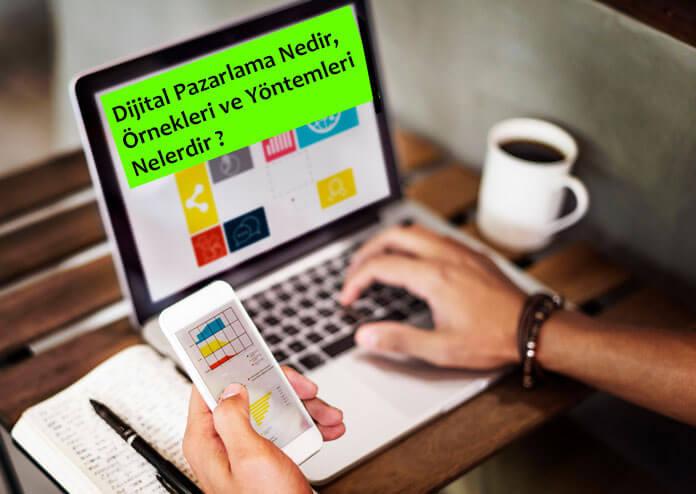 dijital-pazarlama-nedir-ornekleri-ve-yontemleri-nelerdir