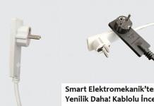 smart-elektromekanikten-bir-yenilik-daha-kablolu-ince-fis