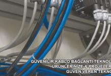 Guvenilir-Kablo-Baglanti-Teknolojileri-Urunleri