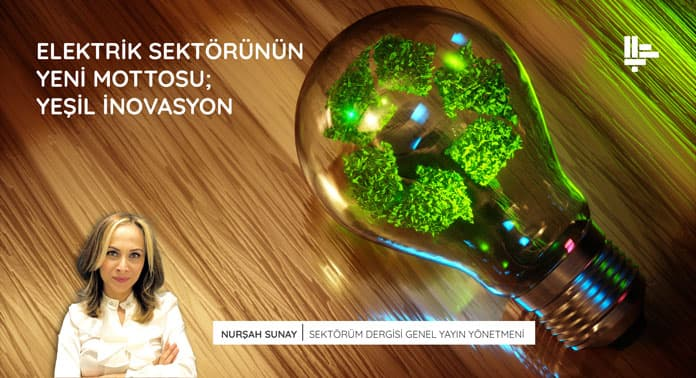 elektrik-sektorunun-yeni-mottosu-yesil-inovasyon