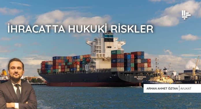 ihracatta-hukiki-riskler