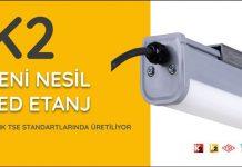 k2-yeni-nesil-led-etanj-artik-tse-standartlarinda-uretiliyor